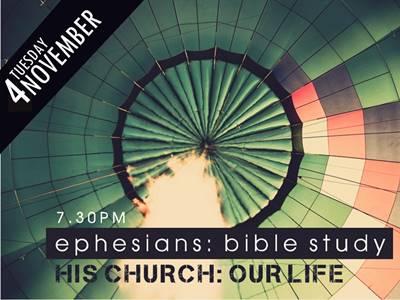 EPHESIANS BIBLE STUDY: HIS CHURCH, OUR LIFE